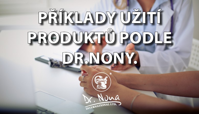 Příklady užití produktů podle Dr.Nony.